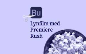 Premiere Rush Kursus i lynfilm