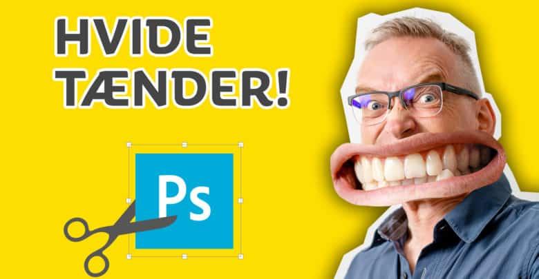 Photo of Hvide Tænder med Photoshop