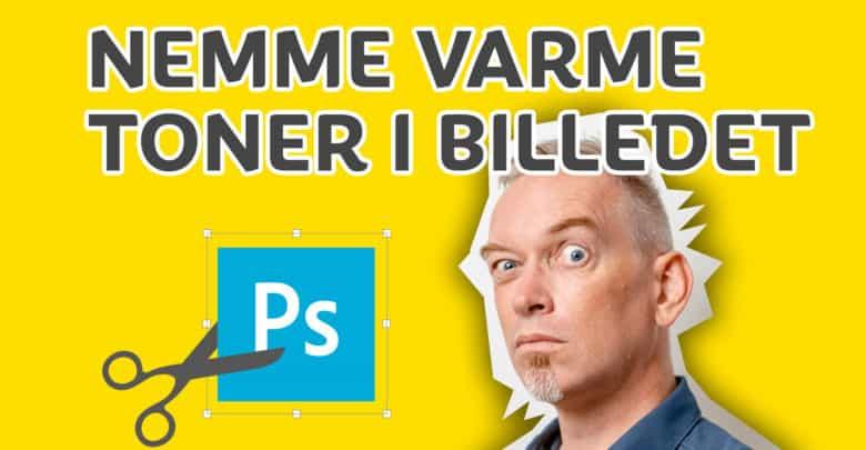Photo of Nemme Varme Toner i Billedet med Photoshop