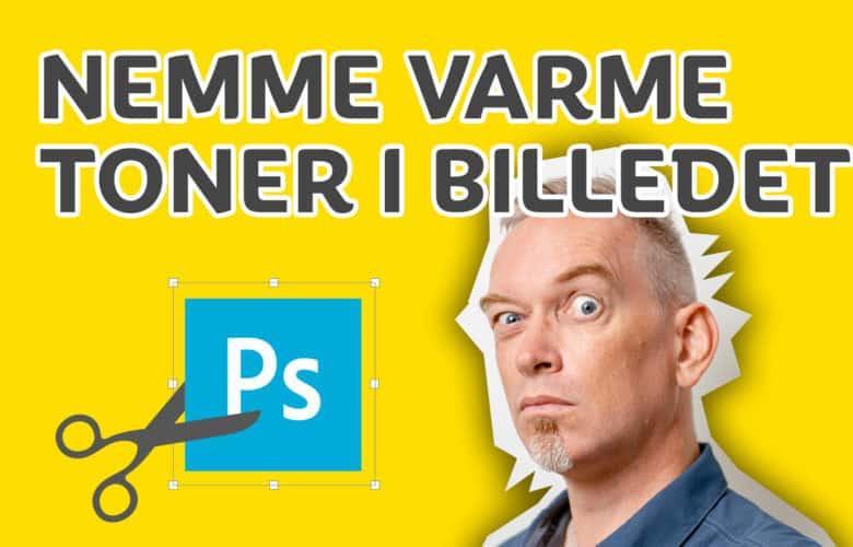 nemme_varme_toner_billeder_photoshop_kursus